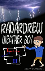 Kid's Book: RADARDREW Weather Boy (Children's Books Ages 4-8) (Children's Books Ages 9-12) (English Edition)