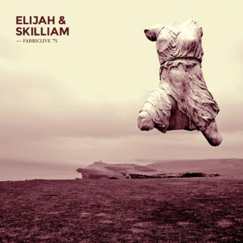 Fabriclive 75: Elijah & Skilli...