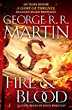 Fire & Blood - 300 Years Before A Game of Thrones (A Targaryen History)