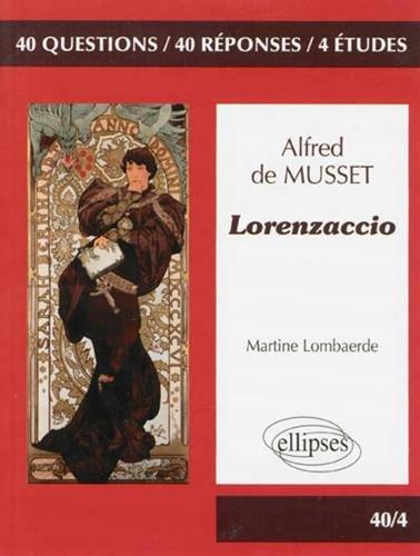 Alfred de Musset Lorenzaccio, Français Programme 2013