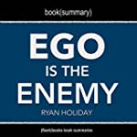 Book Summary: Ego Is the Enemy by Rya...