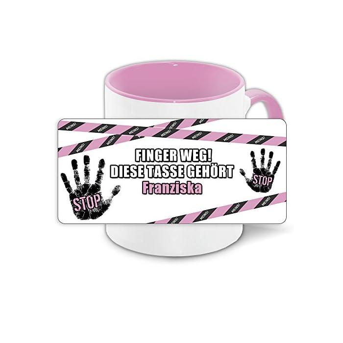 Büro-Tasse mit Namen Franziska und schönem Motiv - Nr. 4 - Finger weg , diese Tasse gehört ... , Farbe: rosa 1