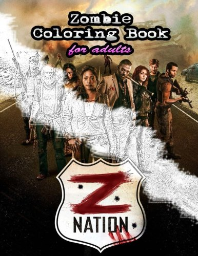 Z Nation: Zombie Coloring Book for adults