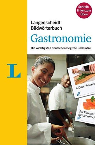 Langenscheidt Bildwörterbuch Gastronomie: Die wichtigsten deutschen Begriffe und Sätze