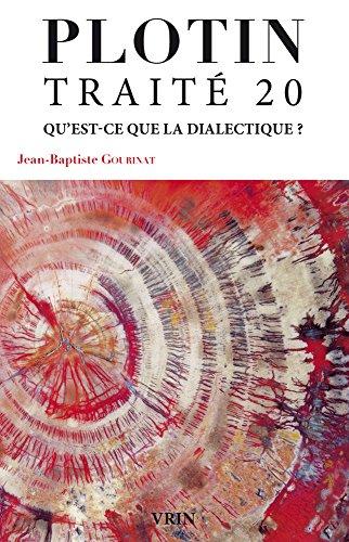 Traité 20: Qu'est-ce que la dialectique? par Plotin, Jean-Baptiste Gourinat