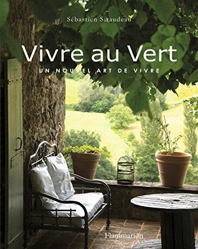 Vivre au vert : Un nouvel art de vivre