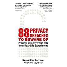 88 Privacy Breaches to Beware of. Practical Data protection tips from real-life experiences (English Edition)