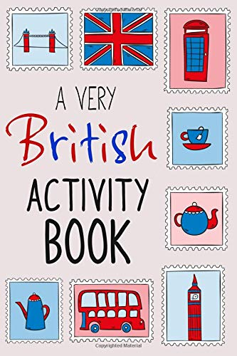 A Very British Activity Book: The Perfect Companion for an Awkward, Rainy Day por Very British Books