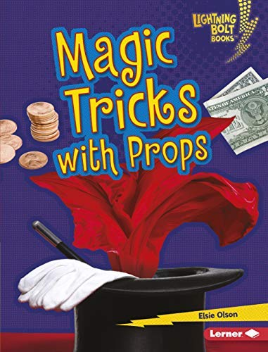 Magic Tricks with Props (Lightning Bolt Books ™ — Magic Tricks) (English Edition)