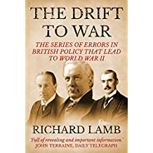 The Drift to War: The series of errors in British policy that lead to World War II (English Edition)