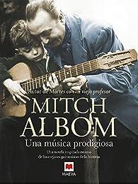 Una música prodigiosa par Mitch Albom