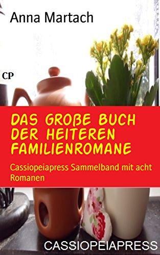 Buchcover Das große Buch der heiteren Familienromane: Cassiopeiapress Sammelband mit acht Romanen