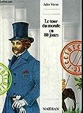 Le tour du monde en 80 jours - FRANCE GRAPHIC PUBLICATIONS - 01/01/1988