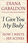 """I Give You My Body . . ."": How I Wri..."