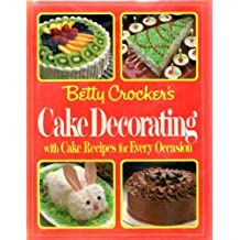 Betty Crocker's Cake Decorating with Cake Recipes for Every occasion by Betty Crocker (1984-04-12)