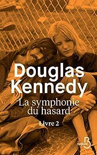 La Symphonie du hasard, tome 2 par Douglas Kennedy