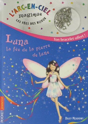 1. Les fées des bijoux : Luna, la fée de la pierre de Lune