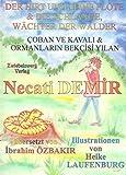 Der Hirt und seine Flöte & die Schlange: Wächter der Wälder: Zwei türkische Sagen für Kinder erzählt (Sagen für Kinder aus der Türkei / Türkische Sagen in deutscher und türkischer Sprache) - Necati Demir