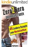 Bodybuilding & Muskelaufbau Rezepte: 44 leckere Rezepte zum Muskelaufbau