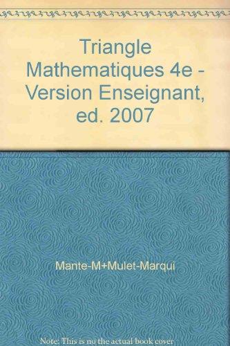 Triangle Mathematiques 4e - Version Enseignant, ed. 2007 par (Reliure inconnue)