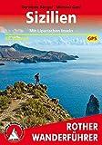 Sizilien: Mit Liparischen Inseln. 58 Touren. Mit GPS-Tracks. (Rother Wanderführer) - Dorothee Sänger, Michael Gahr