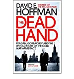 ISBN: 1848312997 - TheDead Hand Reagan, Gorbachev and the Untold Story of the Cold War Arms Race by Hoffman, David E. ( Author ) ON Nov-03-2011, Paperback