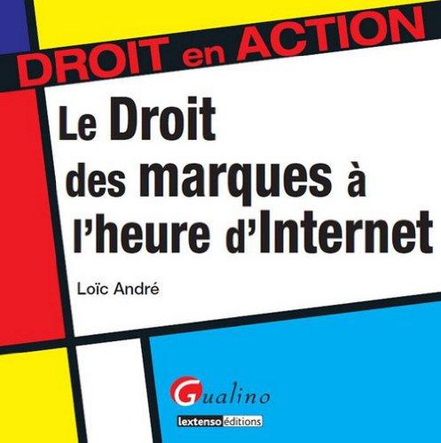 Le droit des marques à l'heure d'internet