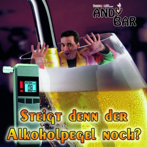 Steigt denn der Alkoholpegel noch?