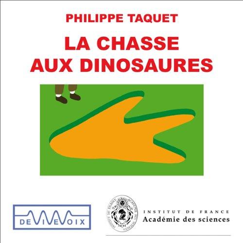 La chasse aux dinosaures - Une introduction à la paléontologie