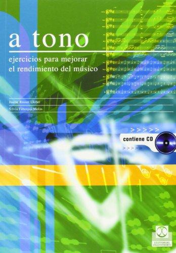 A TONO. Ejercicios para mejorar el rendimiento del músico (Libro+CD) -Bicolor- (Fuera de colección) por Jaume Rosset Llobet