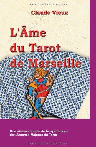 L'âme du  Tarot de Marseille. Manuel par Claude Vieux