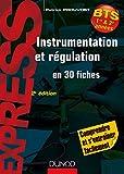 Instrumentation et régulation- 2e éd. En 30 fiches - Comprendre et s'entraîner facilement