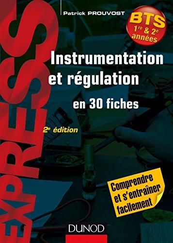 Instrumentation et rgulation- 2e d. : En 30 fiches - Comprendre et s'entraner facilement (Express BTS)