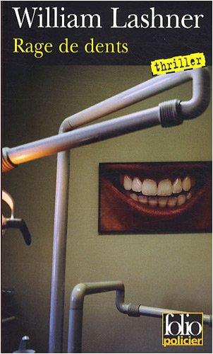 Rage de Dents (une Enquete de Victor Carl) par William Lashner