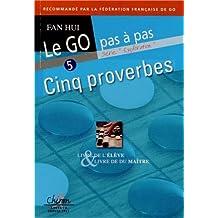 Le go pas à pas 5 proverbes