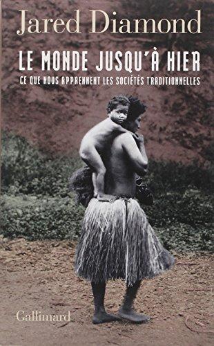 Le monde jusqu'à hier: Ce que nous apprennent les sociétés traditionnelles