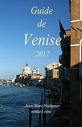 Guide de Venise: Les sites, les informations pratiques, les itinéraires, les conseils