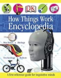 First How Things Work Encyclopedia: A First Reference Guide for Inquisitive Minds (DK First Reference)