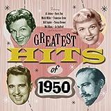Greatest Hits Of 1950 - 50 Original Hit Recordings