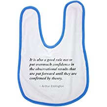 Blue baby bib with It is also a good rule not to put overmuch confidence in the observational results that are put forward until they are confirmed by theory.