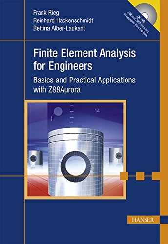 Finite Element Analysis for Engineers: Basics and Practical Applications with Z88Aurora