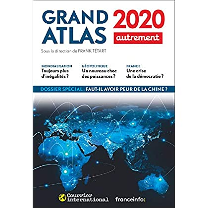 Grand atlas : Comprendre le monde en 100 cartes