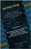 Scarica Libro MONETINE 30 semplici regole scritte da un bancario su come gestire il denaro serenamente Piccoli Passi Vol 1 (PDF,EPUB,MOBI) Online Italiano Gratis