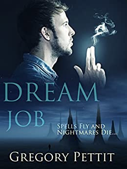 Dream Job (The Dreamwalker Chronicles Book 1) by [Pettit, Gregory]