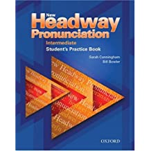 New Headway Pronunciation Course: Intermediate: Student's Practice Book: Student's Book Intermediate level (New Headway English Course) by Bill Bowler (1999-01-28)