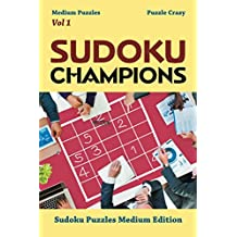 Sudoku Champions (Medium Puzzles) Vol 1: Sudoku Puzzles Medium Edition