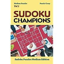 Sudoku Champions (Medium Puzzles) Vol 1: Sudoku Puzzles Medium Edition (Sudoku Puzzle Series)