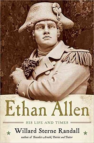 ethan-allen-his-life-and-times-by-willard-sterne-randall-published-september-2011