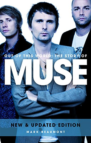 Out of this world: the story of Muse