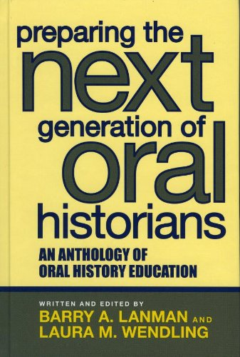 preparing-the-next-generation-of-oral-historians-an-anthology-of-oral-history-education